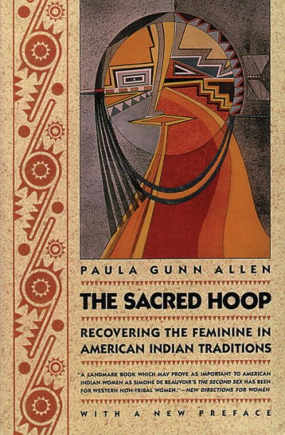 Paula Gunn Allen The Sacred Hoop Recovering The Feminine In American Indian Tradit 0002 Edition;