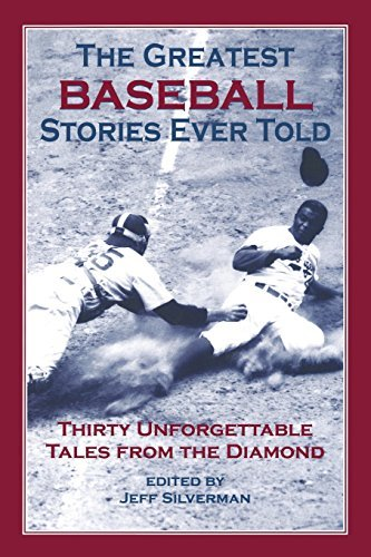 Jeff Silverman The Greatest Baseball Stories Ever Told