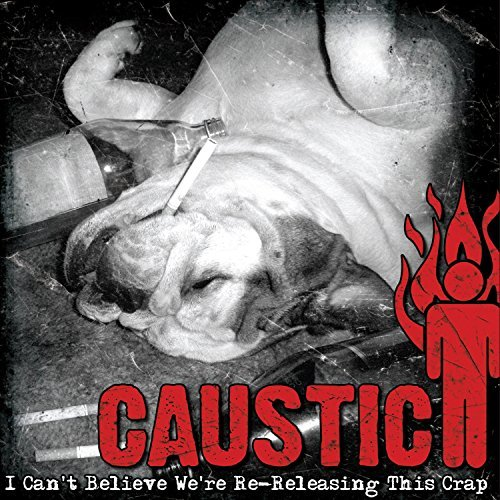 Caustic I Can't Believe We're Re Rel