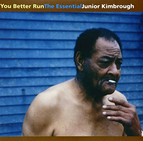 Junior Kimbrough You Better Run The Essential 2 Lp