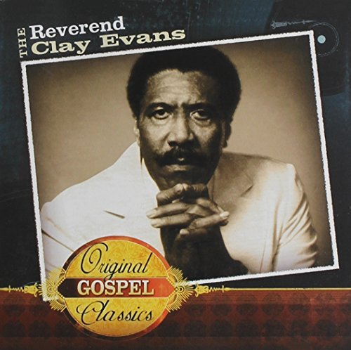 Clay Rev. Evans Original Gospel Classics