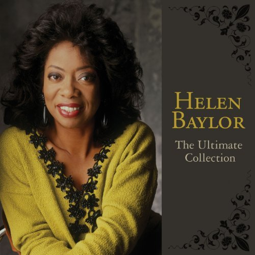 Helen Baylor Ultimate Collection Ultimate Collection