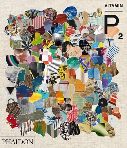 Phaidon Press Vitamin P2 New Perspectives In Painting