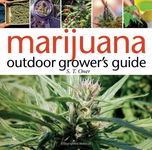 S. T. Oner Marijuana Outdoor Grower's Guide 0002 Edition;