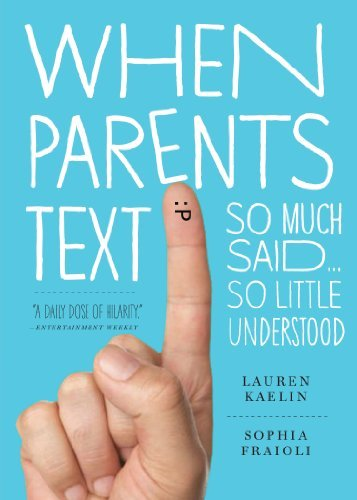 Sophia Fraioli When Parents Text So Much Said...So Little Understood