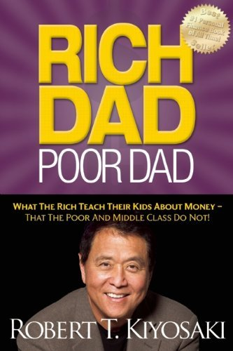 Robert T. Kiyosaki Rich Dad Poor Dad What The Rich Teach Their Kids About Money That