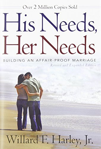 Willard F. Harley His Needs Her Needs Building An Affair Proof Marriage Revised And Exp
