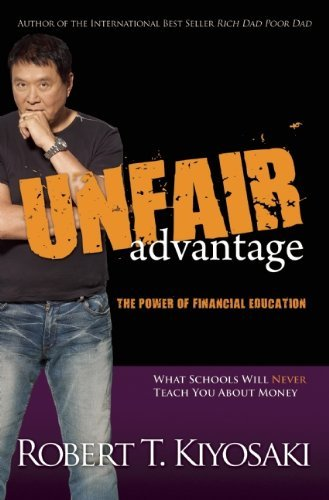 Robert T. Kiyosaki Unfair Advantage The Power Of Financial Education