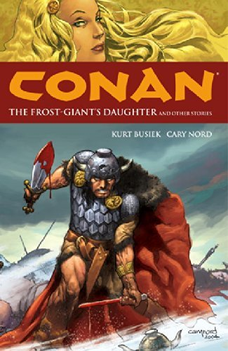 Kurt Busiek Conan Volume 1 The Frost Giant's Daughter And Other Stories