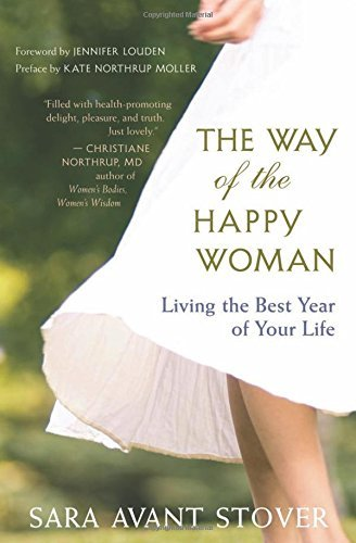 Sara Avant Stover The Way Of The Happy Woman Living The Best Year Of Your Life