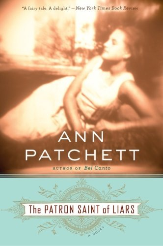 Ann Patchett The Patron Saint Of Liars