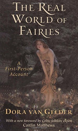 Dora Van Gelder Kunz The Real World Of Fairies Revised Edition A First Person Account 0002 Edition;revised