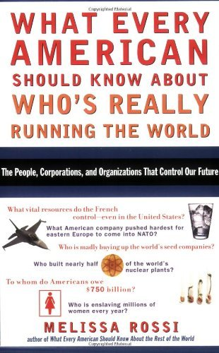 Melissa Rossi What Every American Should Know About Who's Really The People Corporations And Organizations That