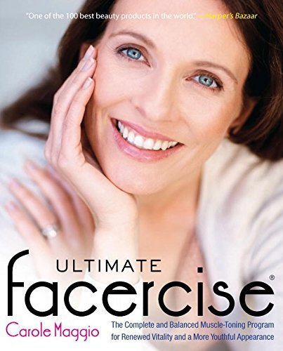 Carole Maggio Ultimate Facercise The Complete And Balanced Muscle Toning Program F