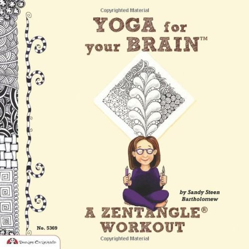 Sandy Steen Bartholomew Yoga For Your Brain A Zentangle Workout