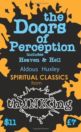 Aldous Huxley The Doors Of Perception Heaven And Hell (thinking Classics)