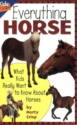 Marty Crisp Everything Horse What Kids Really Want To Know About Horses