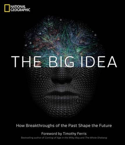 National Geographic The Big Idea How Breakthroughs Of The Past Shape The Future
