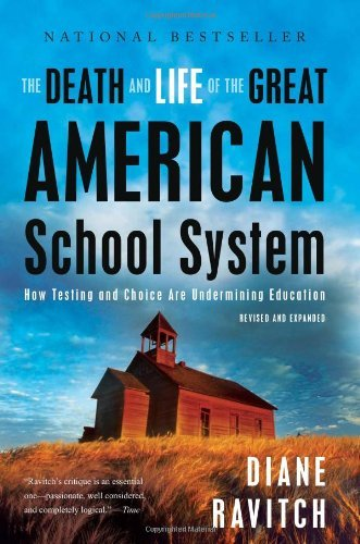 Diane Ravitch The Death And Life Of The Great American School Sy How Testing And Choice Are Undermining Education Revised Expand