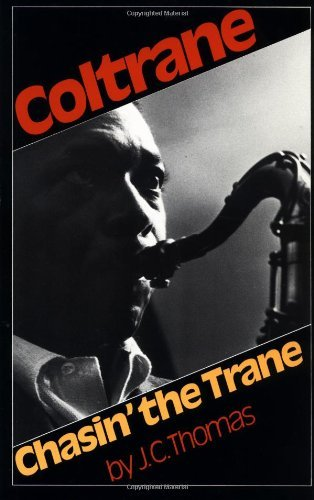 J. C. Thomas Chasin' The Trane