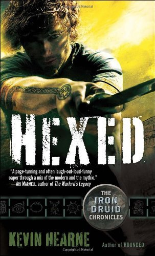 Kevin Hearne Hexed The Iron Druid Chronicles Book Two