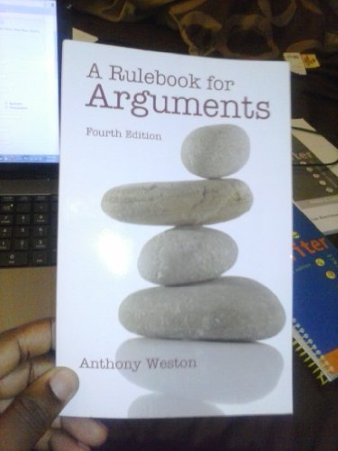 Anthony Weston A Rulebook For Arguments 0004 Edition;fourth Edition