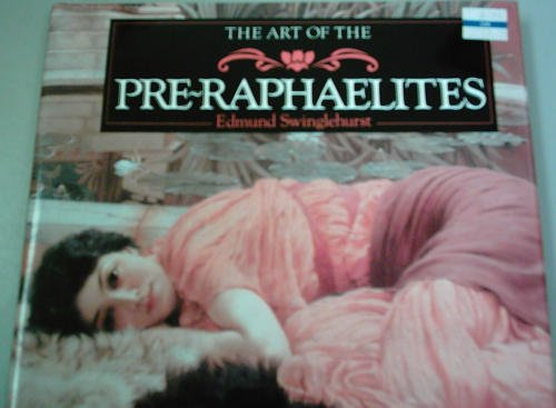 Edmund Swinglehurst The Art Of The Pre Raphaelites