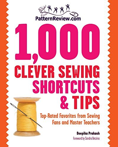 Deepika Prakash Patternreview.Com 1 000 Clever Sewing Shortcuts An Top Rated Favorites From Sewing Fans And Master T