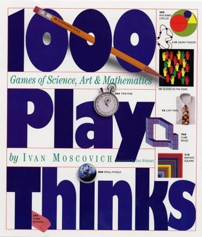 Ivan Moscovich 1 000 Playthinks Puzzles Paradoxes Illusions & Games