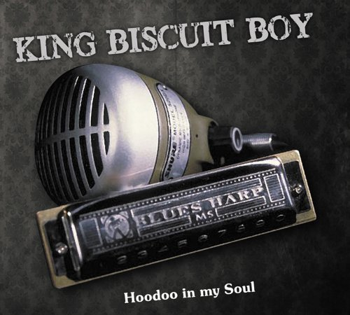 King Biscuit Boy Hoodoo In My Soul