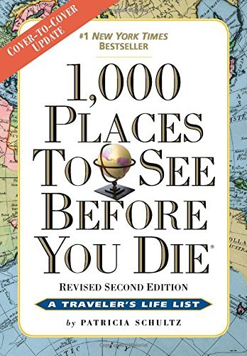Patricia Schultz 1 000 Places To See Before You Die Revised Second Edition 0002 Edition;