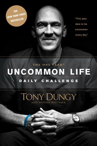 Tony Dungy The One Year Uncommon Life Daily Challenge