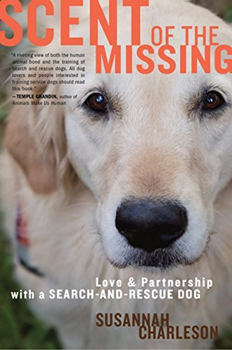 Susannah Charleson Scent Of The Missing Love And Partnership With A Search And Rescue Dog
