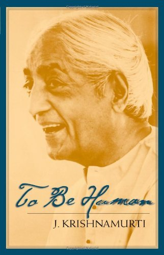 Jiddu Krishnamurti To Be Human