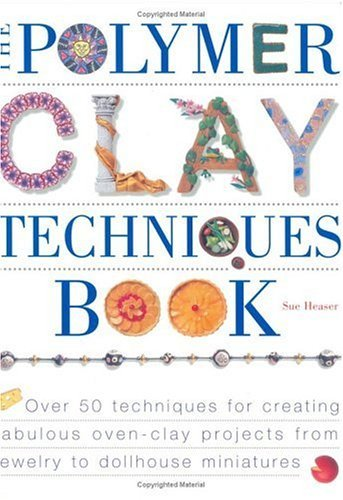 Sue Heaser The Polymer Clay Techniques Book