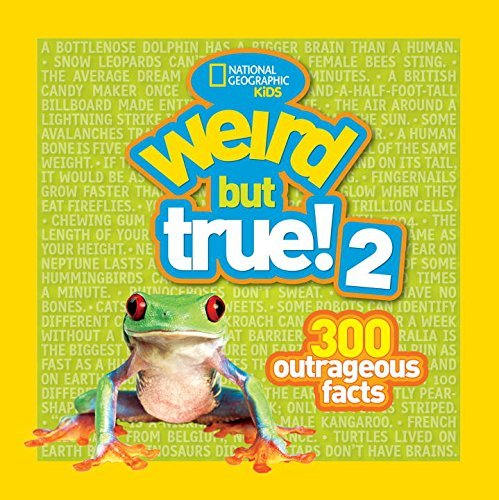 National Geographic Kids Weird But True! 2 300 Outrageous Facts