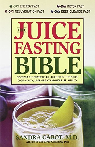 Sandra Cabot The Juice Fasting Bible Discover The Power Of An All Juice Diet To Restor