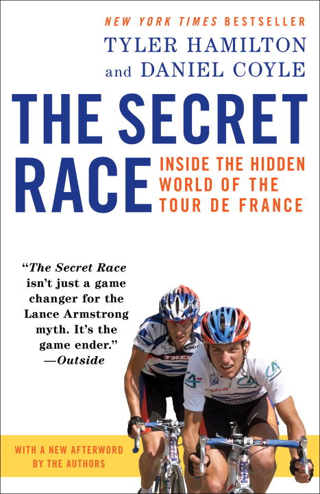 Tyler Hamilton The Secret Race Inside The Hidden World Of The Tour De France