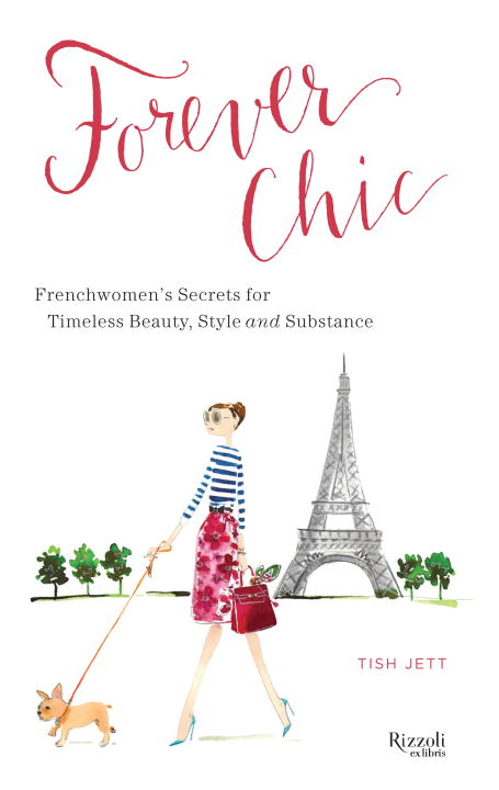 Tish Jett Forever Chic Frenchwomen's Secrets For Timeless Beauty Style
