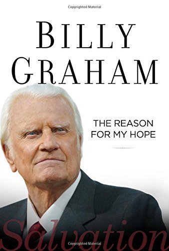 Billy Graham The Reason For My Hope Salvation