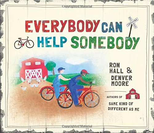 Ron Hall Everybody Can Help Somebody