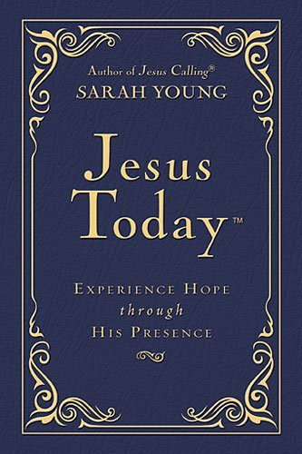 Sarah Young Jesus Today Experience Hope Through His Presence Deluxe