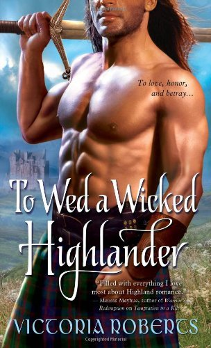 Victoria Roberts To Wed A Wicked Highlander