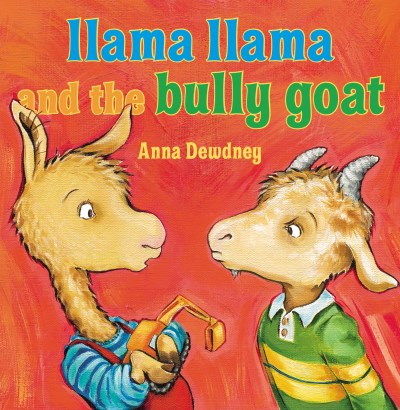 Anna Dewdney Llama Llama And The Bully Goat