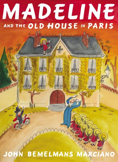 John Bemelmans Marciano Madeline And The Old House In Paris