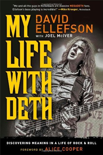 David Ellefson My Life With Deth Discovering Meaning In A Life Of Rock & Roll