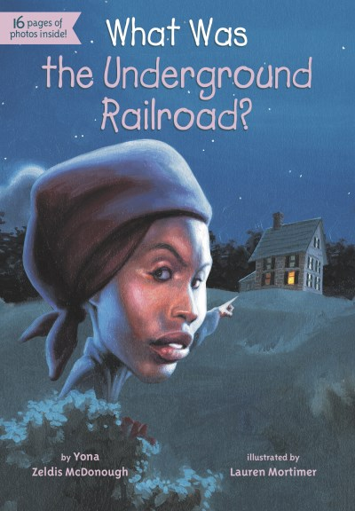Yona Zeldis Mcdonough What Was The Underground Railroad?