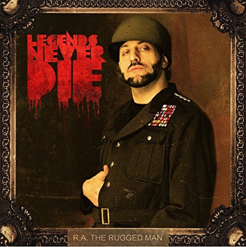 R.A. The Rugged Man Legends Never Die Explicit Version