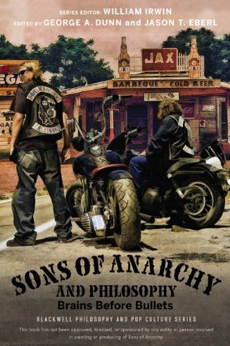 George A. Dunn Sons Of Anarchy And Philosophy Brains Before Bullets