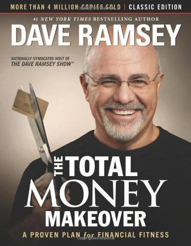 Dave Ramsey The Total Money Makeover Classic Edition A Proven Plan For Financial Fitn Revised
